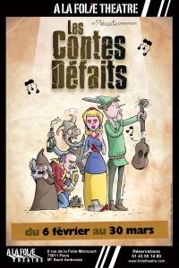 Les Contes Défaits du 6 février au 30 mars à La Folie Théâtre
